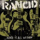 ...Honor Is All We Know/RANCID