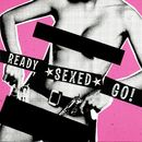Ready Sexed Go/The Joykiller