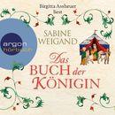 Das Buch der Königin (Ungekürzte Lesung)/Sabine Weigand