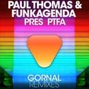 Gornal (Remixes)/Paul Thomas, Funkagenda & PTFA