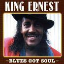 Blues Got Soul/King Ernest