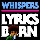 Whispers/Lyrics Born