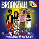 Throwback to the Future/BROOKZILL!