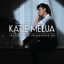 The Love I'm Frightened Of/Katie Melua