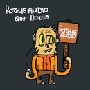 Get Down/Rogue Audio