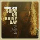 Shine On Rainy Day/Brent Cobb