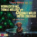 Weihnachten mit Thomas Müller & Thomas Müller und der Zirkusbär (ungekürzt)/Karen Duve