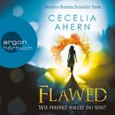 Flawed - Wie perfekt willst du sein? (Ungekürzte Lesung)/Cecelia Ahern