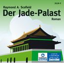 Der Jade-Palast (ungekürzte Version)/Raymond A. Scofield