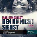 Den du nicht siehst (Ungekürzt)/Mari Jungstedt