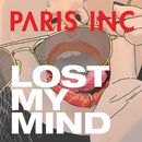 Lost My Mind/Paris Inc