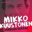 Viimeisen kerran (Vain elämää kausi 5)/Mikko Kuustonen