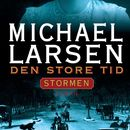 Den store tid - Stormen 2 (uforkortet)/Michael Larsen