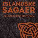 Gunløg Ormstunges saga - Islandske sagaer (uforkortet)/Ukendt