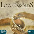 Charlotte Löwensköld - Die Löwenskölds 2 (Ungekürzt)/Selma Lagerlöf