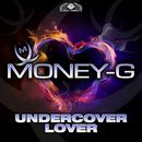 Undercover Lover/Money-G