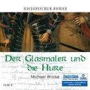 Der Glasmaler und die Hure (ungekürzte Version)/Michael Wilcke