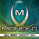Du bist nicht du/Money-G