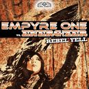 Rebel Yell/Empyre One vs. Energ!zer