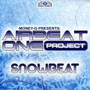 Snowbeat/Money-G presents Airbeat One Project