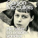 Hjertet er en ensom vandrer (uforkortet)/Carson McCullers
