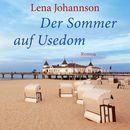 Der Sommer von Usedom (ungekürzte Version)/Lena Johannson