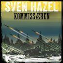 Kommissæren - Sven Hazels krigsromaner 14 (uforkortet)/Sven Hazel