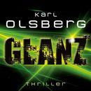 Glanz (ungekürzte Version)/Karl Olsberg