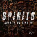 Spirits - Guns in My Head EP/MFF