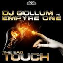 The Bad Touch/DJ Gollum vs. Empyre One