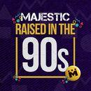 Raised In The 90s (Radio Edit)/Majestic