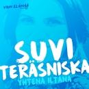 Yhtenä iltana (Vain elämää kausi 5)/Suvi Teräsniska