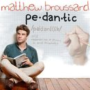 Pedantic/Matthew Broussard