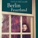 Berlin Feuerland (ungekürzte Version)/Titus Müller
