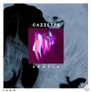 Static/Cazzette