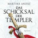 Das Schicksal der Templer (ungekürzte Version)/Martina André