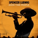 Good Time People/Spencer Ludwig