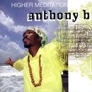 Higher Meditation/Anthony B.