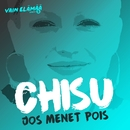 Jos menet pois (Vain elämää kausi 5)/Chisu