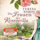 Die Frauen der Rosenvilla (ungekürzte Version)/Teresa Simon