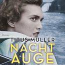 Nachtauge (ungekürzte Version)/Titus Müller