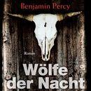 Wölfe der Nacht (ungekürzte Version)/Benjamin Percy