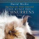 Die Katze des Dalai Lama und die Kunst des Schnurrens (ungekürzte Version)/David Michie