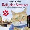 Bob, der Streuner - Die Geschichte einer außergewöhnlichen Katze/James Bowen