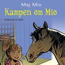 Kampen om Mio - Maj og Mio 2 (uforkortet)/Kirsten Sonne Harild