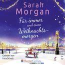 Für immer und einen Weihnachtsmorgen/Sarah Morgan