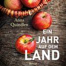 Ein Jahr auf dem Land (ungekürzte Version)/Anna Quindlen