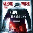Keine Vergebung (ungekürzte Version)/Gregor Weber