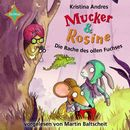 Mucker & Rosine - Die Rache des ollen Fuchses/Kristina Andres