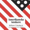Amerikanske taenkere - William F. Buckley jr. (uforkortet)/Astrid Nonbo Andersen, Christian Olaf Christiansen